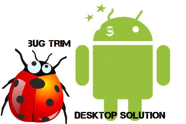 Android Bug Trim