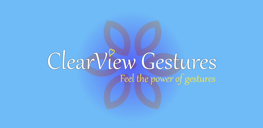 ClearView Gesture