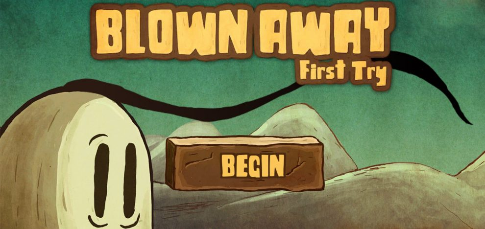 Blown Away - First Try