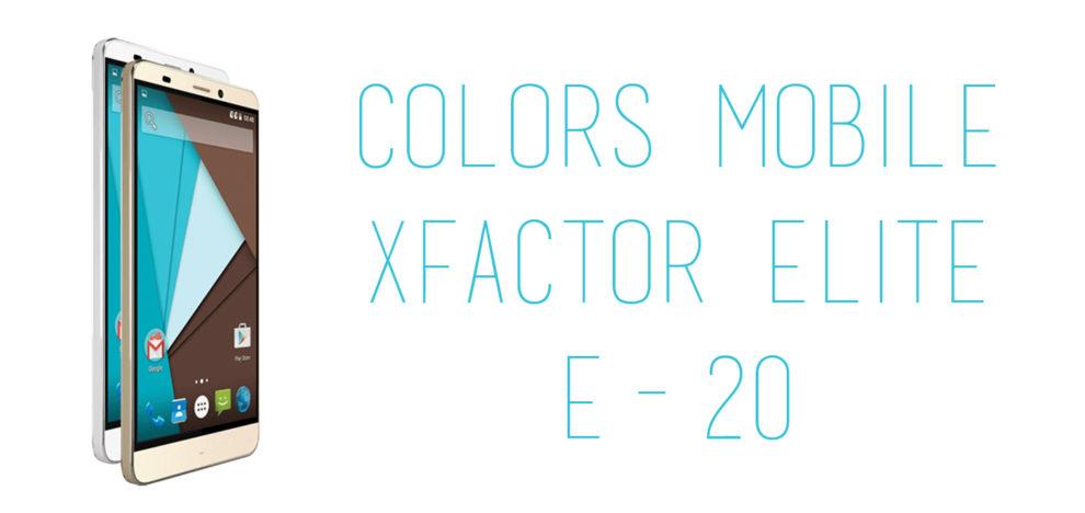 Colors Mobile - Xfactor Elite E-20