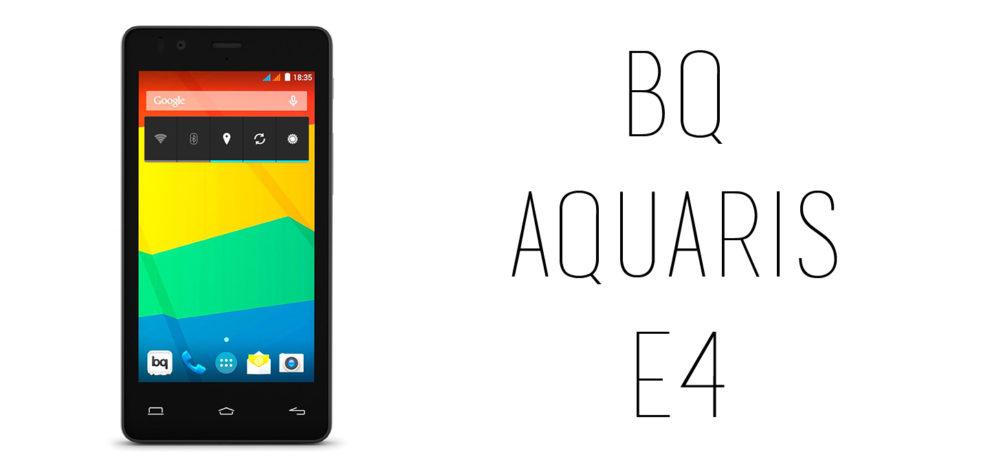 BQ - Aquaris E4