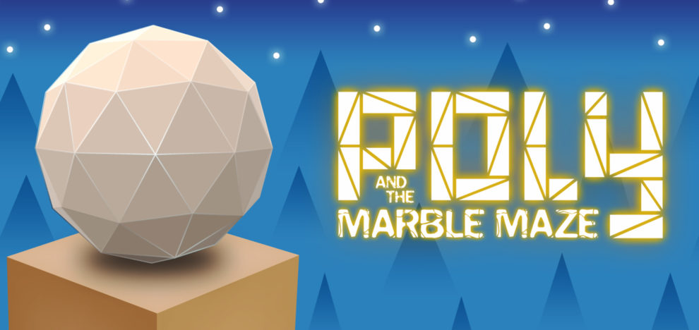 Poly & Marble Maze