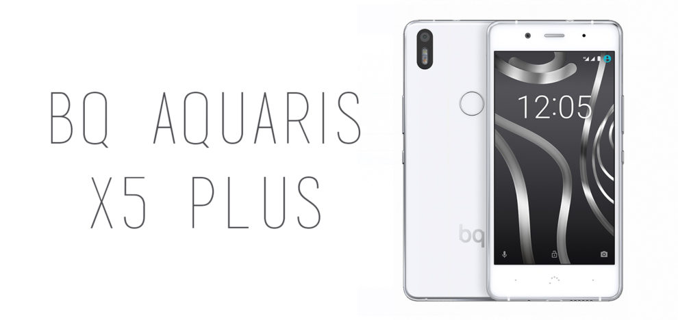 BQ - Aquaris X5 Plus