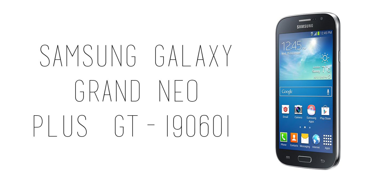 Guida Ripristinare Rom Stock Android 444 Su Samsung Galaxy Grand Neo Plus I9060i Gt Desktop Solution